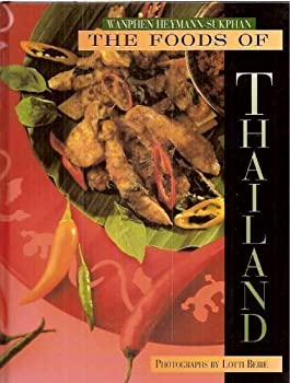 Hardcover The Foods of Thailand: Recipes from the Famous Sukhothai Restaurant in Zurich Book
