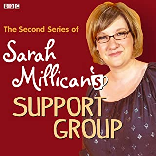 Sarah Millican's Support Group     The Complete Series, Volume 2              By:                                                                                                                                 Sarah Millican                               Narrated by:                                                                                                                                 Sarah Millican                      Length: 2 hrs and 47 mins     8 ratings     Overall 4.4
