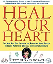 Heal Your Heart: The New Rice Diet Program for Reversing Heart Disease Through Nutrition, Exercise, and Spiritual Renewal