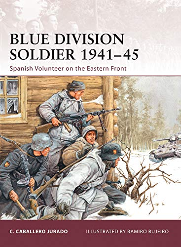 Blue Division Soldier 1941-45: Spanish Volunteer on the Eastern Front: No. 142 (Warrior)