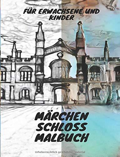 Märchen Schloss Malbuch: Für Erwachsene und Kinder