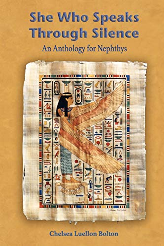 She Who Speaks Through Silence: An Anthology for Nephthys