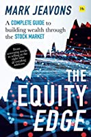 The Equity Edge: A Complete Guide to Building Wealth Through the Stock Market
