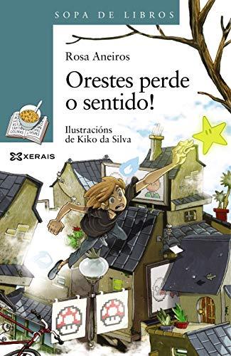 Orestes perde o sentido (Infantil E Xuvenil - Sopa De Libros E-Book) (Galician Edition)