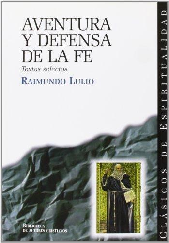 Aventura y defensa de la fe: Textos selectos (CLÁSICOS DE ESPIRITUALIDAD)