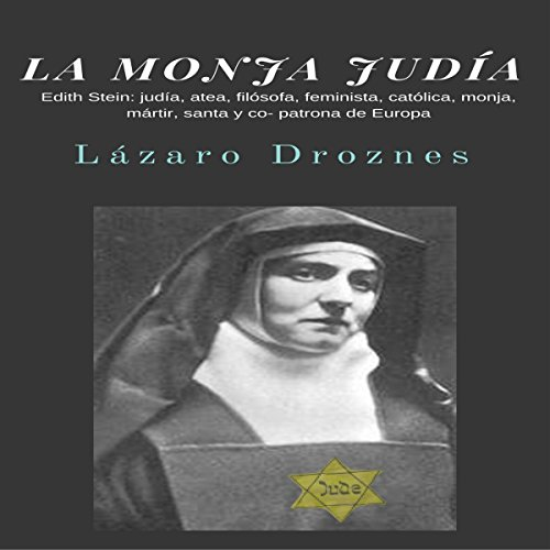 La Monja Judía: Edith Stein audiobook cover art