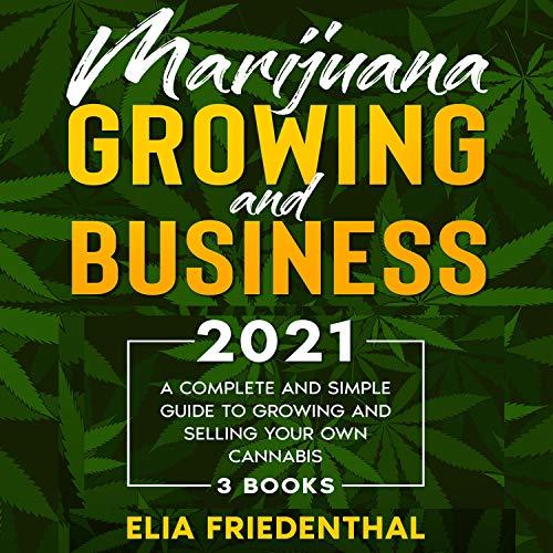 Marijuana Growing and Business 2021 cover art