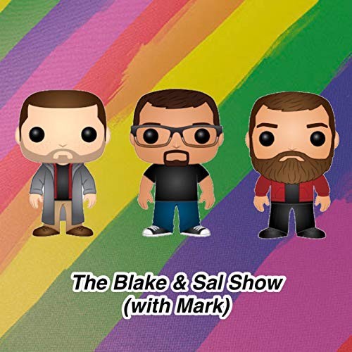 The Blake and Sal Show (with Mark) Podcast By The Blake & Sal Show cover art