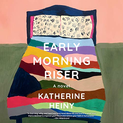 Early Morning Riser Audiobook By Katherine Heiny cover art