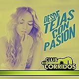 Club Corridos Presenta: Desde Tejas Con Pasion