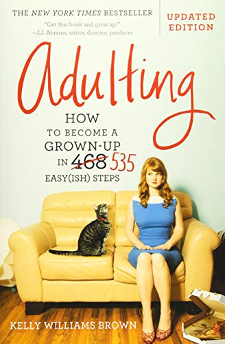 Adulting: How to Become a Grown-up in...