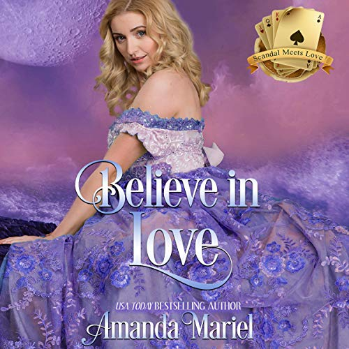 Believe in Love Audiobook By Amanda Mariel, Dawn Brower cover art