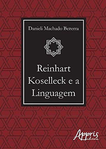 Reinhart Koselleck e a Linguagem