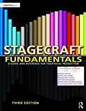 Stagecraft Fundamentals Third Edition: A Guide and Reference for Theatrical Production