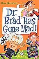 My Weird School Daze #7: Dr. Brad Has Gone Mad! (My Weird School Daze, 7)