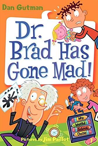 My Weird School Daze #7: Dr. Brad Has Gone Mad! (My Weird School Daze, 7)の詳細を見る