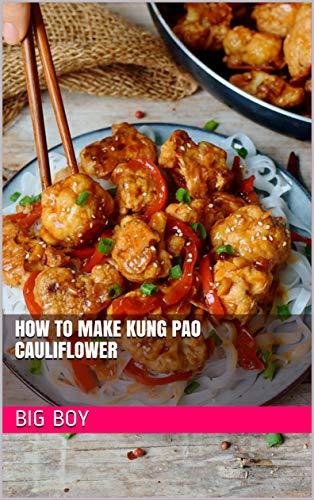 How To Make Kung Pao Cauliflower (English Edition)
