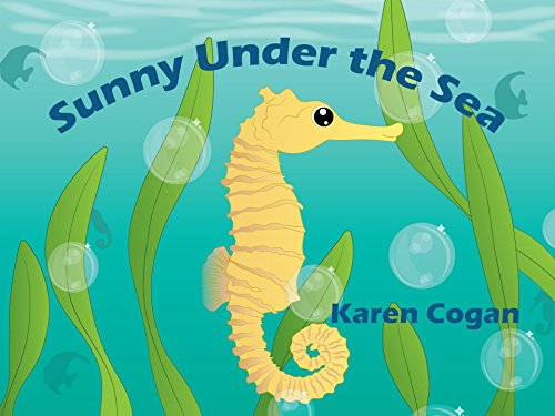 Sunny Under the Sea (God's Lessons for Little Kids Book 1) by [Karen Cogan]