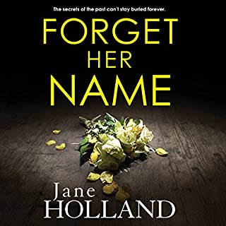 Forget Her Name                   By:                                                                                                                                 Jane Holland                               Narrated by:                                                                                                                                 Henrietta Meire                      Length: 8 hrs and 45 mins     95 ratings     Overall 3.9