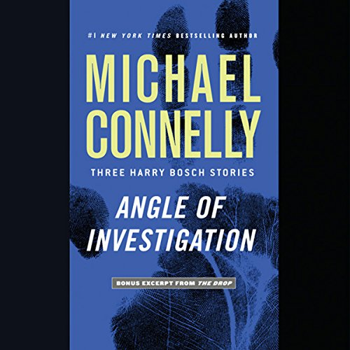 Angle of Investigation Audiobook By Michael Connelly cover art