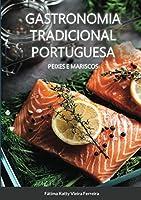 Gastronomia Tradicional Portuguesa - Peixes e Mariscos: Peixe e Mariscos