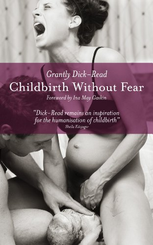 Childbirth Without Fear: The Principles and Practice of Natural Childbirth (English Edition)