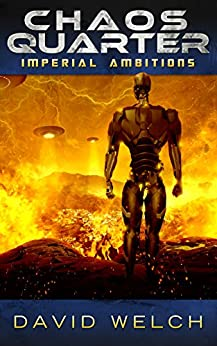 Chaos Quarter: Imperial Ambitions (The Chaos Quarter, Book 2) by [David Welch]