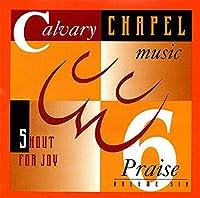 Vol. 6-Shout for Joy