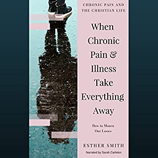 When Chronic Pain & Illness Take Everything Away audiobook cover art