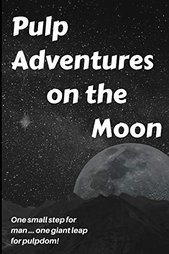 Pulp Adventures on the Moon: 3 (A Thrilling...