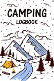 Camping Logbook: Camping Nature Travel Logbook Journal Track and Record your Camping Memories For those of you who really LOVE camping