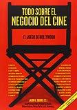 Todo Sobre El Negocio Del Cine. El Juego De Hollywood (Cine (t & B))