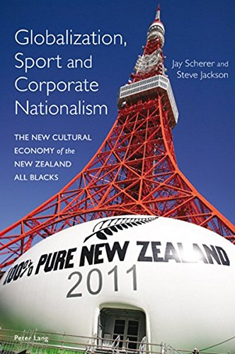 Globalization, Sport and Corporate Nationalism: The New Cultural Economy of the New Zealand All Blacks
