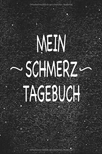 Mein Schmerz Tagebuch: Das Notizbuch bei Arthrose oder Rheuma um Entzündungen oder Schmerzen in den Gelenken festzuhalten (German Edition)