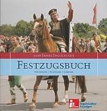 1200 Jahre Ingolstadt - Festzugsbuch - Teilnehmer - Stationen - Chronik,