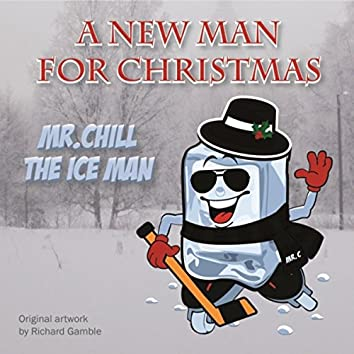 A New Man for Christmas: MR. CHILL the Ice Man