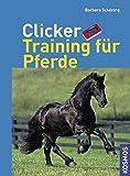 Clicker Training für Pferde - Barbara Schöning