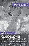 Claude Monet et l'impressionnisme - Au milieu des champs et au bord de l'eau