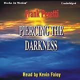 Piercing the Darkness - Frank Peretti