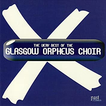 The Very Best Of The Glasgow Orpheus Choir