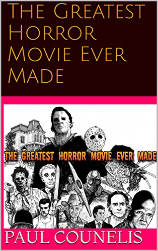 The Greatest Horror Movie Ever Made (English Edition)