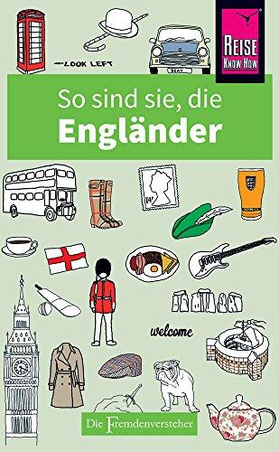 So sind sie, die Engländer: Die Fremdenversteher von Reise Know-How