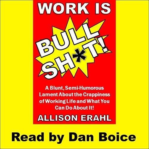 Work Is Bullshit! audiobook cover art