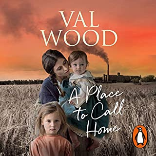 A Place to Call Home                   By:                                                                                                                                 Val Wood                               Narrated by:                                                                                                                                 Anne Dover                      Length: 11 hrs and 58 mins     40 ratings     Overall 4.7