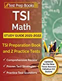 TSI Math Study Guide 2021-2022: TSI Preparation Book and 2 Practice Tests: [Updated for the New Texas Success Initiative 2.0 Outline]