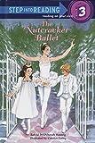 The Nutcracker Ballet (Step into Reading)
