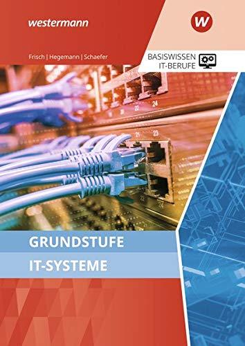 IT-Berufe: Grundstufe IT-Systeme: Schülerband: Ausgabe zu den neuen Lehrplänen 2020 / Schülerband (IT-Berufe: Ausgabe zu den neuen Lehrplänen 2020)