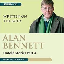 Alan Bennett: Untold Stories Part 3: Written on the Body