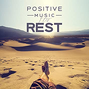 Positive Music for Rest - Best Sounds of Nature, Wonderful Soothing, Nice Time some Luxury, Desire Tranquility, Focus on Melody