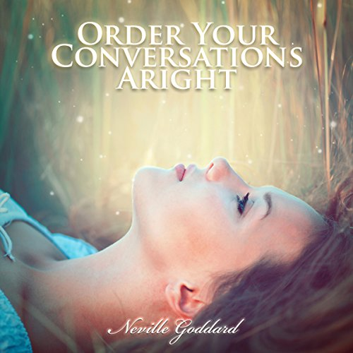 Order Your Conversations Aright audiobook cover art